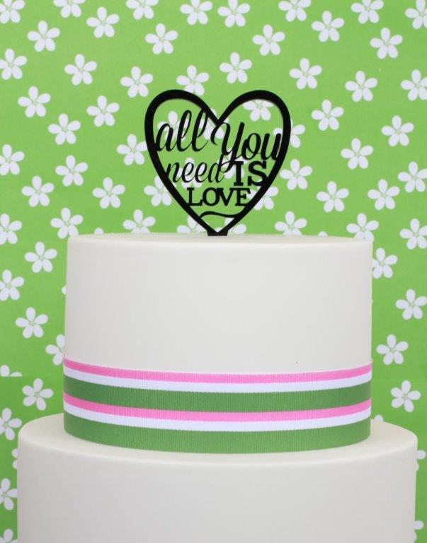ALL YOU NEED IS LOVE Acrylic Cake Topper - by Sugar Crafty