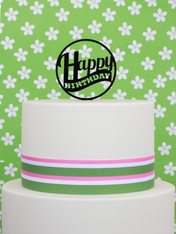 HAPPY BIRTHDAY Acrylic Cake Topper - by Sugar Crafty
